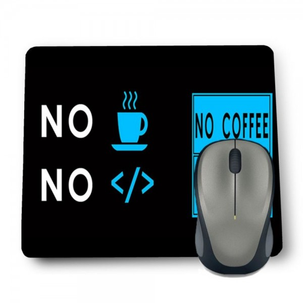 NO COFFEE NO CODE MOUSE PAD